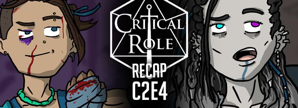 Critical Role Recap C2E4