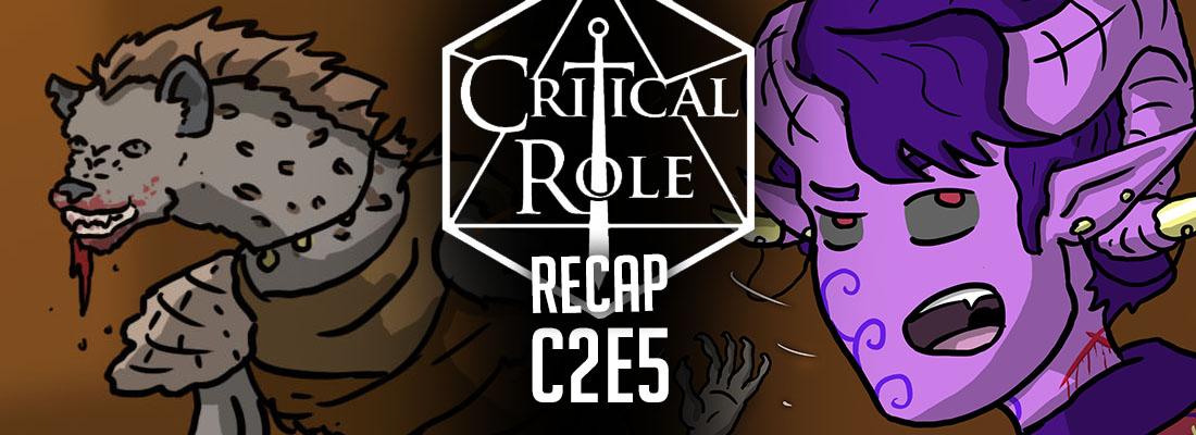 "Critical Role Recap: C2E5 – ""The Open Road"""