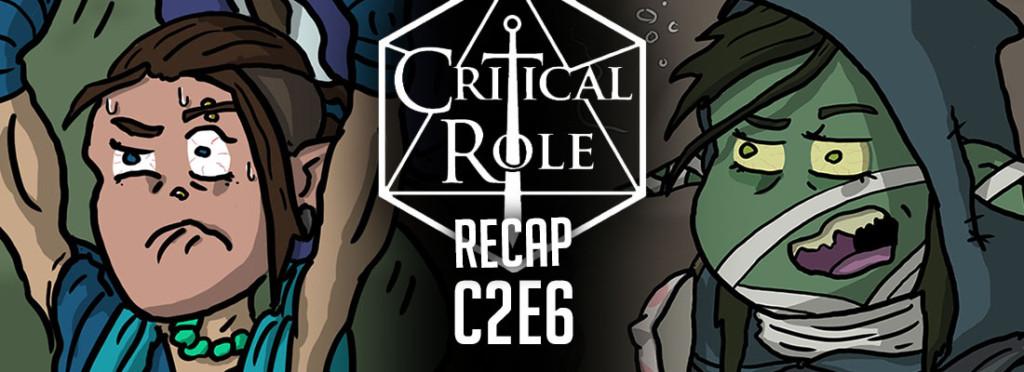 Critical Role Recap C2E6