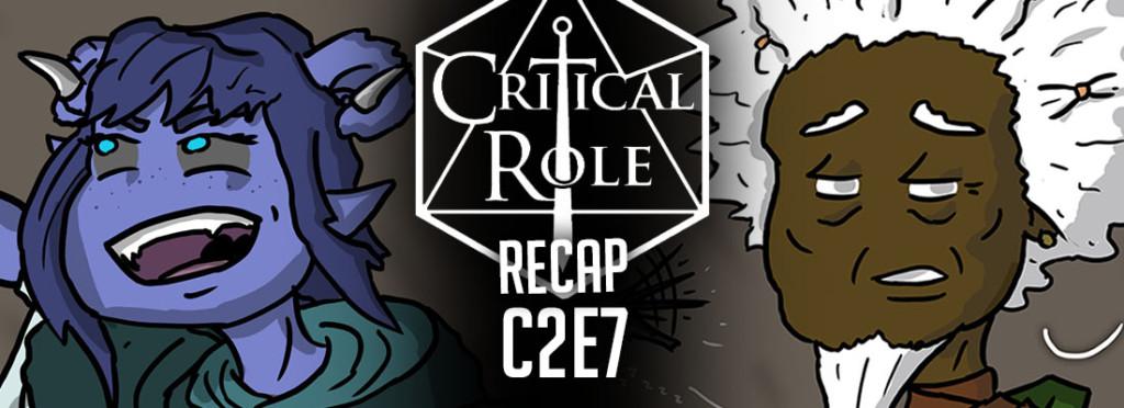 Critical Role Recap C2E7