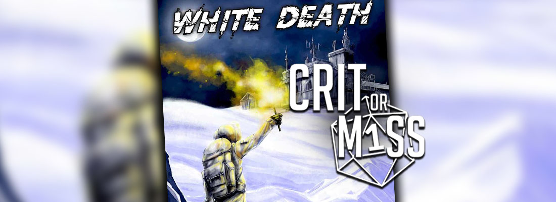 Crit or Miss: White Death