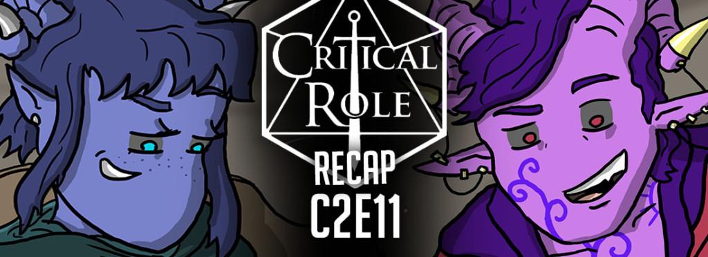 Critical Role Recap C2E11