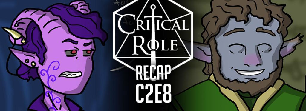 Critical Role Recap C2E8