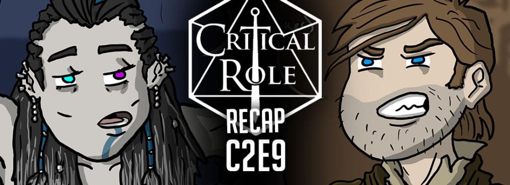Critical Role Recap C2E9