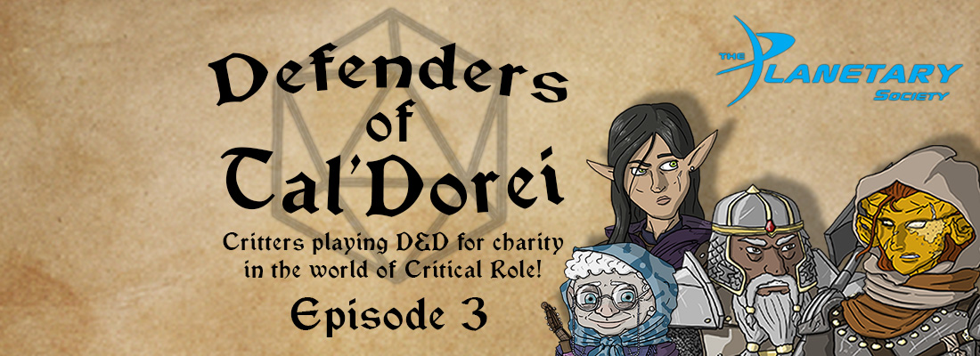 """Defenders of Tal'Dorei: Episode 3 – """"Forged Paths"""" (The Planetary Society Charity Stream)"""