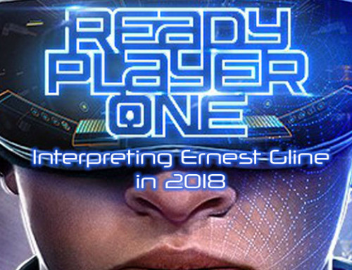 Ready Player One: Interpreting Ernest Cline in 2018