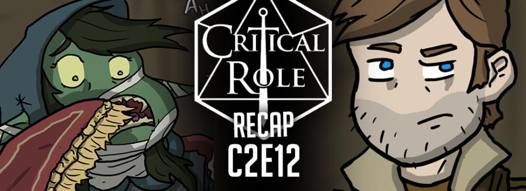 Critical Role Recap C2E12