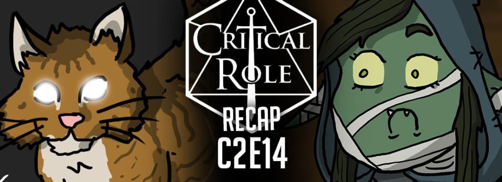 Critical Role Recap C2E14