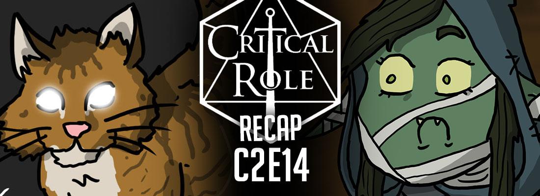 """Critical Role Recap: C2E14 – """"Fleeting Memories"""""""
