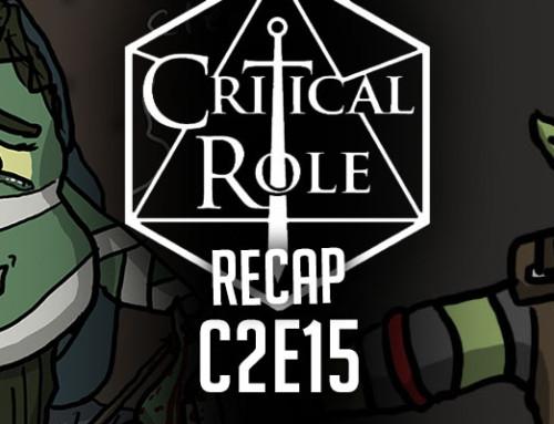 "Critical Role Recap: C2E15 – ""Where the River Goes"""
