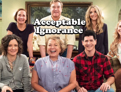 'Roseanne' and Acceptable Ignorance