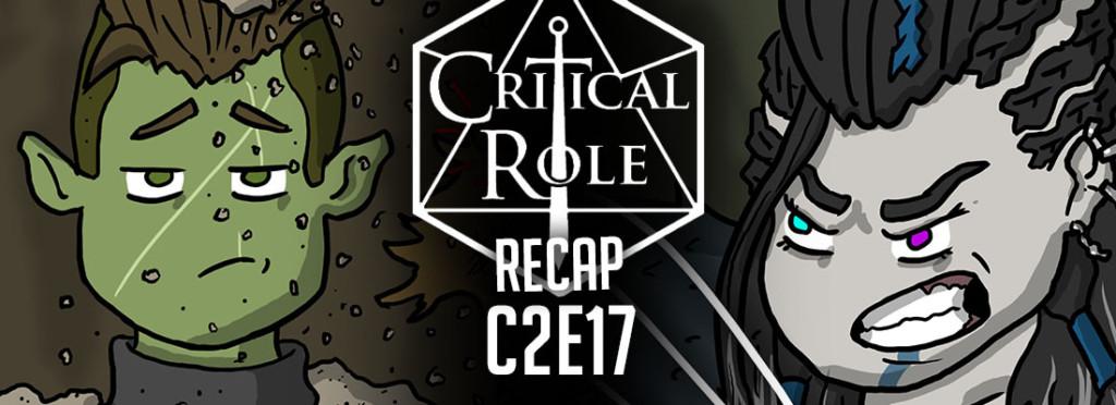 Critical Role Recap C2E17