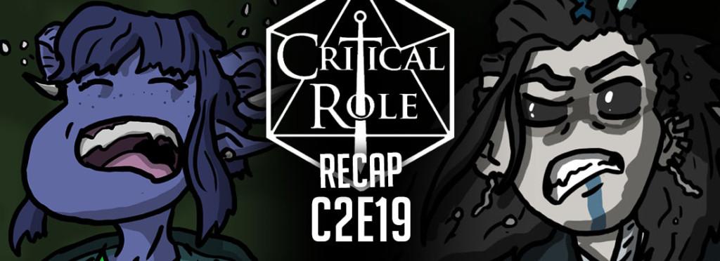 Critical Role Recap C2E19