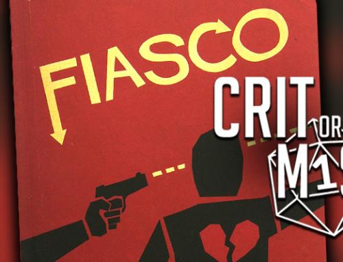 Crit or Miss: Fiasco