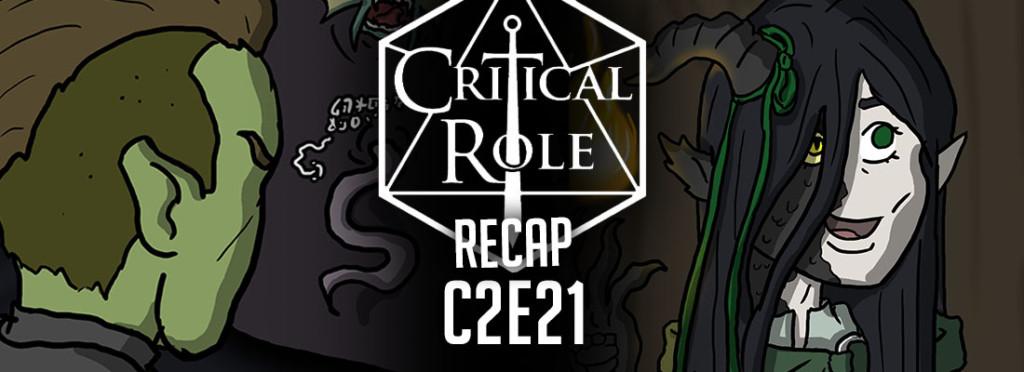 Critical Role Recap C2E21