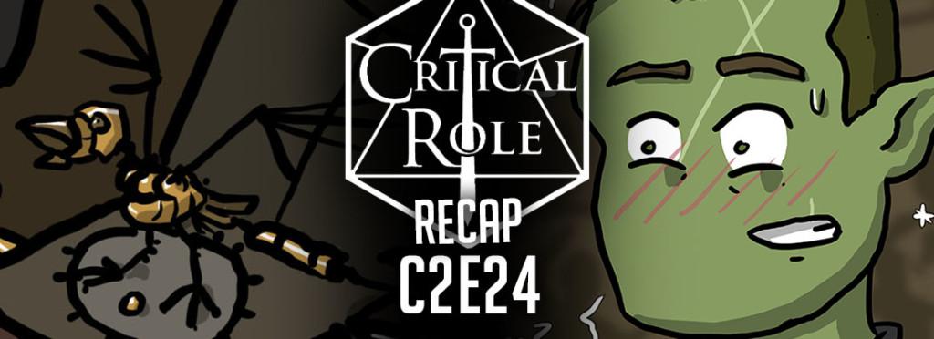 Critical Role Recap C2E24