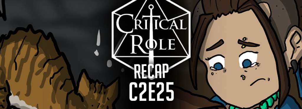 Critical Role Recap C2E25