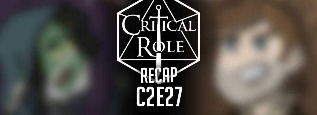 "Critical Role Recap: C2E27 – ""Converging Fury"""