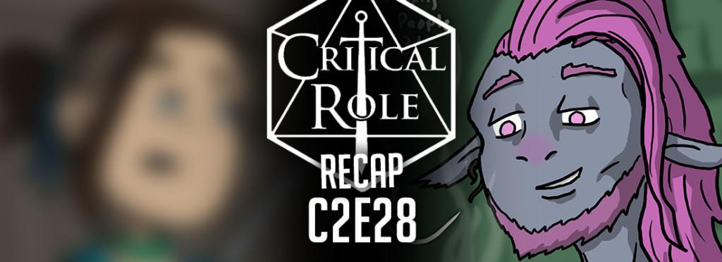 Critical Role Recap C2E28