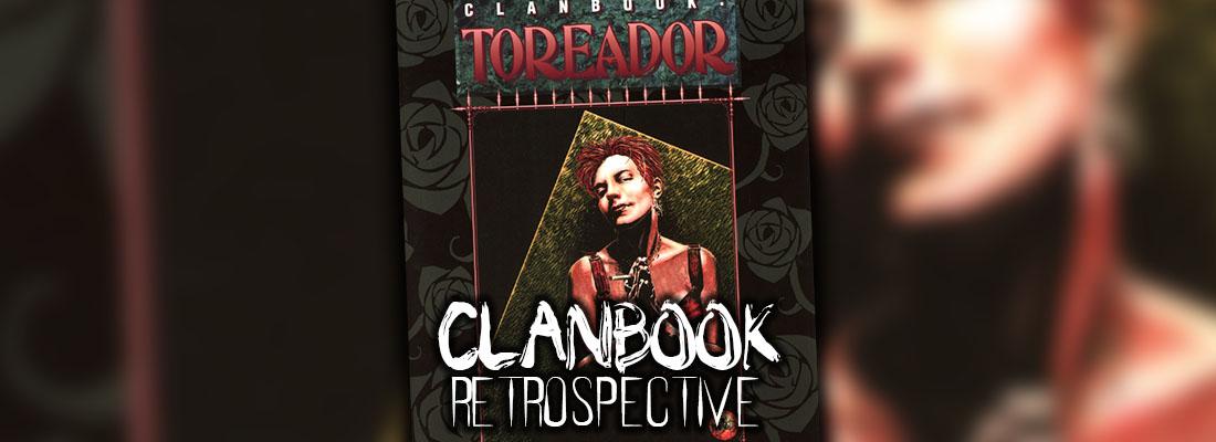 Clanbook Retrospective: Clan Toreador
