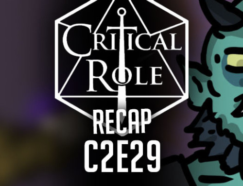 "Critical Role Recap: C2E29 – ""The Stalking Nightmare"""
