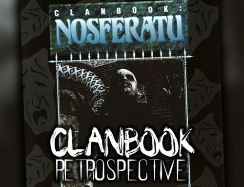 Clanbook Retrospective: Nosferatu