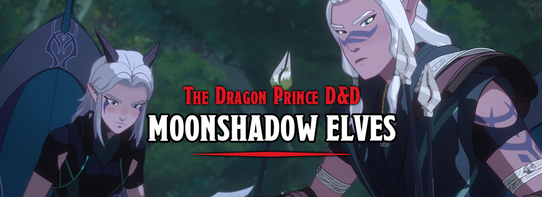"""The Dragon Prince"" D&D Homebrew – Moonshadow Elves"
