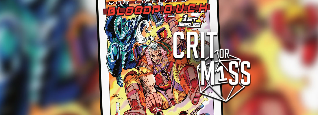 Crit or Miss: Rob Liefeld's BloodP.O.U.C.H.