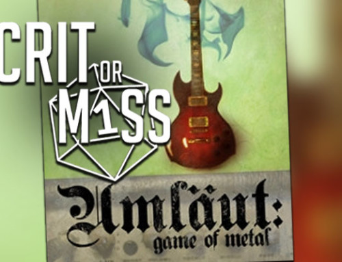 Crit or Miss: Umlaut: The Game of Metal