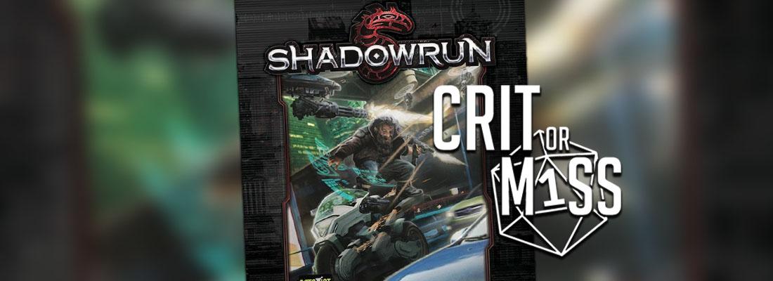 Crit or Miss: Shadowrun