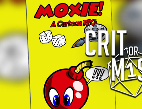 Crit or Miss: Moxie