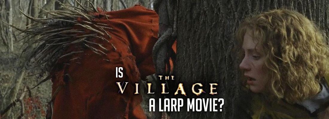 Is 'The Village' A LARP Movie?