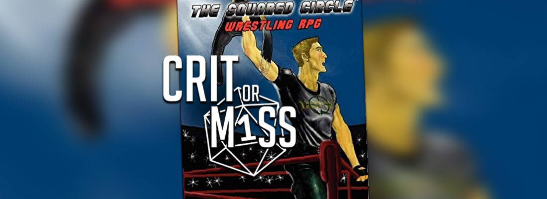 Crit or Miss: The Squared Circle RPG