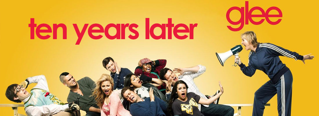 10 Years Later: A 'Glee' Retrospective